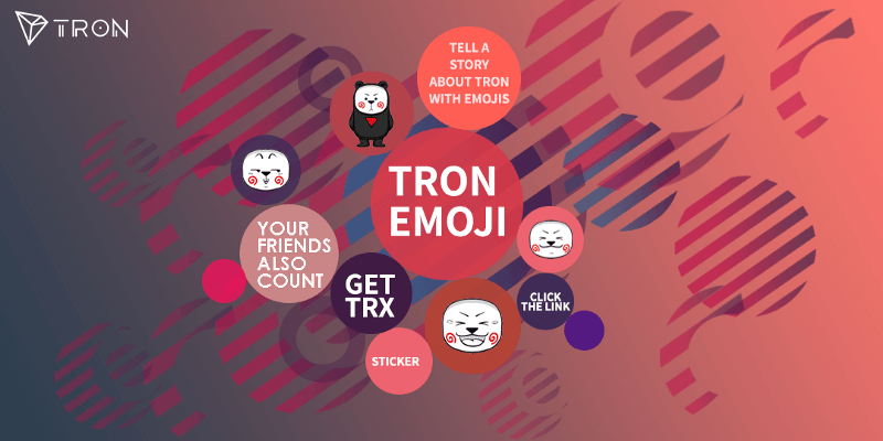 TRON Emoji Contest: Tell Your Story to TRON With Emoji and earn TRX