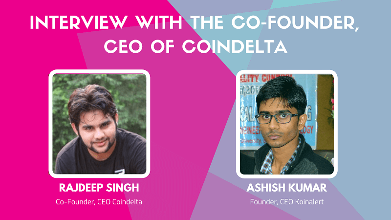 Interview with the Co-Founder, CEO of Coindelta