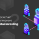 How Blockchain Can Help Improve Venture Capital Investing