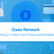 Binance Lists Oasis Network (ROSE) after mainnet launch